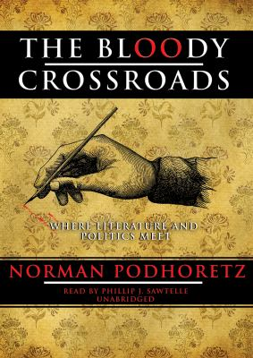 The Bloody Crossroads: Where Literature and Politics Meet 9781433254789