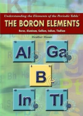 The Boron Elements: Boron, Aluminum, Gallium, Indium, Thallium 9781435853331