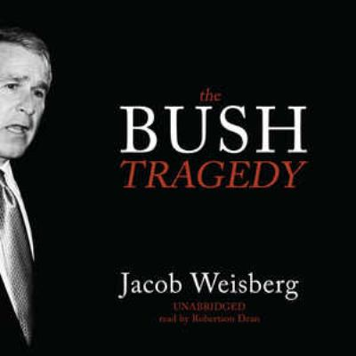 The Bush Tragedy 9781433209109
