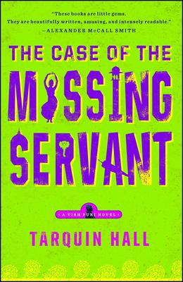 The Case of the Missing Servant: From the Files of Vish Puri, Most Private Investigator 9781439172377