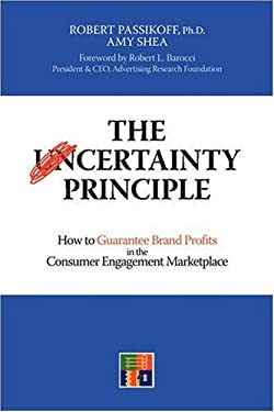 The Certainty Principle: How to Guarantee Brand Profits in the Consumer Engagement Marketplace 9781438935416