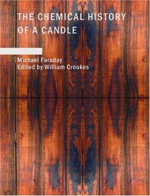 The Chemical History of a Candle 9781434643988
