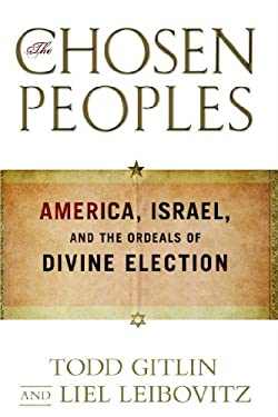 The Chosen Peoples: America, Israel, and the Ordeals of Divine Election 9781439132364