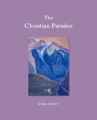 The Christian Paradox: What Is, as Against What Should Have Been