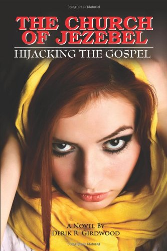The Church of Jezebel: Hijacking the Gospel