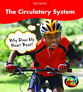 The Circulatory System: Why Does My Heart Beat? 9781432908690