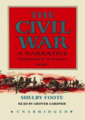 The Civil War: A Narrative, Volume 2: Fredericksburg to Meridian 9781433291364