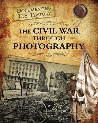 The Civil War Through Photography 9781432967642