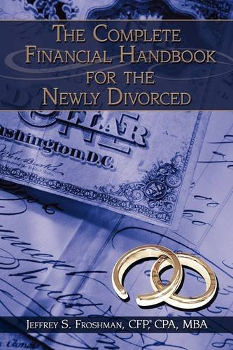 The Complete Financial Handbook for the Newly Divorced 9781438950327