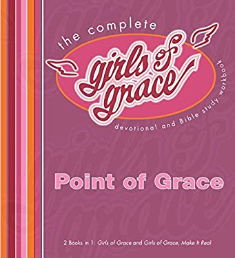 The Complete Girls of Grace: Devotional and Bible Study Workbook 9781439110058