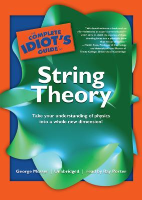 The Complete Idiot's Guide to String Theory 9781433275555