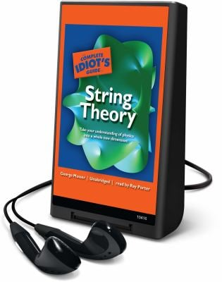 The Complete Idiot's Guide to String Theory [With Earbuds] 9781433275630