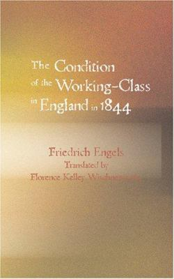 The Condition of the Working-Class in England in 1844 9781434608253