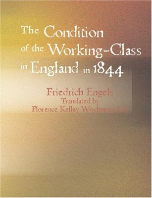 The Condition of the Working-Class in England in 1844 9781434608994