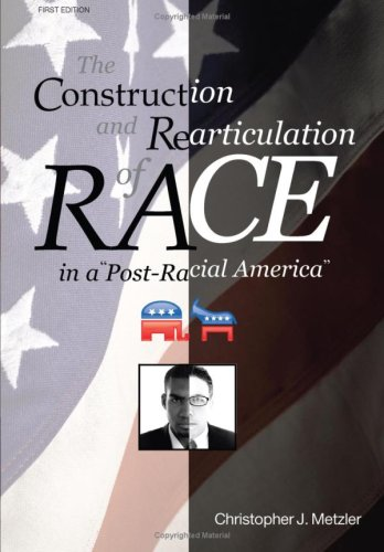 The Construction and Rearticulation of Race in a Post-Racial America 9781438901602
