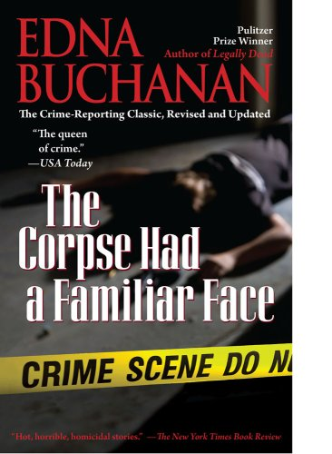 The Corpse Had a Familiar Face: Covering Miami, America's Hottest Beat 9781439141144