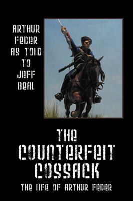 The Counterfeit Cossack: The Life of Arthur Feder 9781432752354