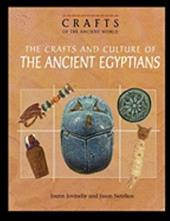 The Crafts and Culture of the Ancient Egyptians