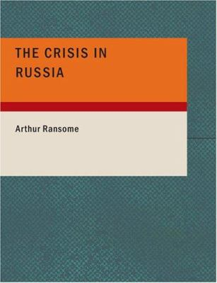 The Crisis in Russia 9781434667632
