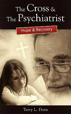 The Cross and the Psychiatrist: Hope & Recovery 9781432739744