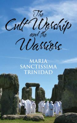 The Cult Worship and the Warriors 9781432776534