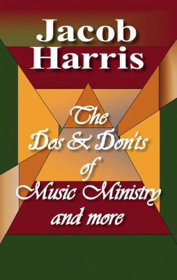 The DOS & Don'ts of Music Ministry and More 9781432744588