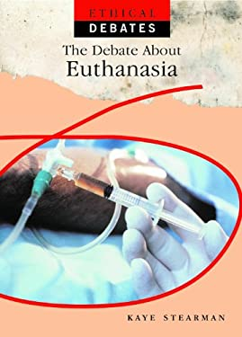 The Debate about Euthanasia 9781435896529