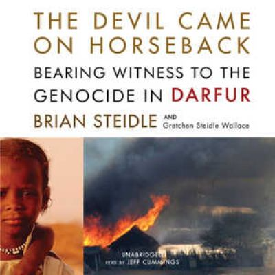 The Devil Came on Horseback: Bearing Witness to the Genocide in Darfur 9781433200045