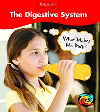 The Digestive System: What Makes Me Burp? 9781432908676