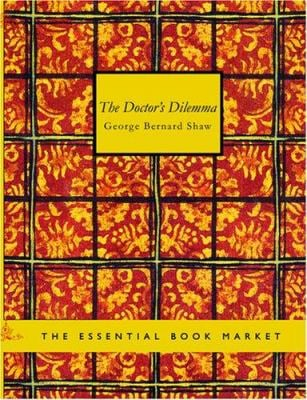 The Doctor's Dilemma 9781434605047