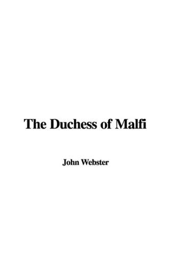 The Duchess of Malfi 9781437833744
