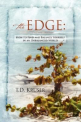 The Edge: How to Find and Balance Yourself in an Unbalanced World 9781432738365