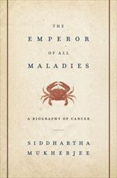 The Emperor of All Maladies: A Biography of Cancer 6715553