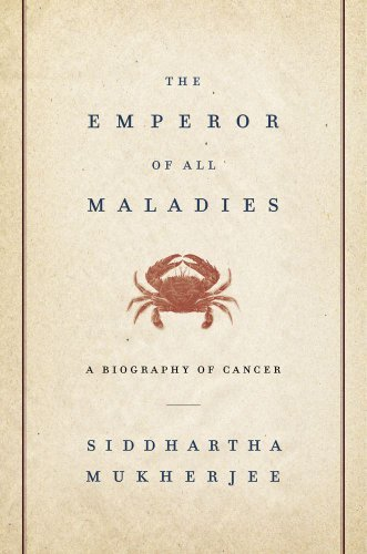 The Emperor of All Maladies: A Biography of Cancer 9781439107959