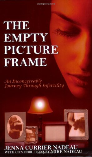 The Empty Picture Frame: An Inconceivable Journey Through Infertility 9781432705961