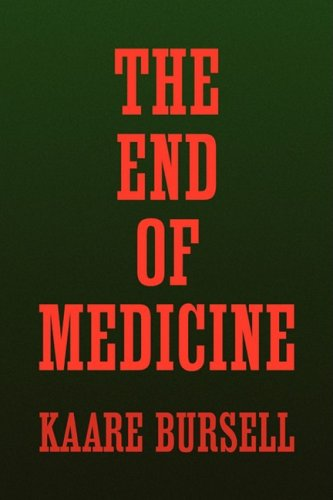 The End of Medicine 9781436369794