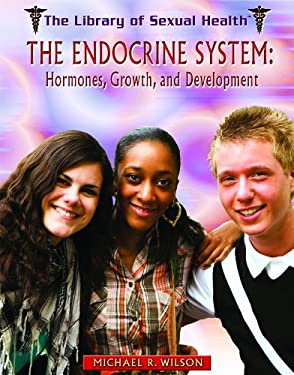 The Endocrine System: Hormones, Growth, and Development 9781435850620