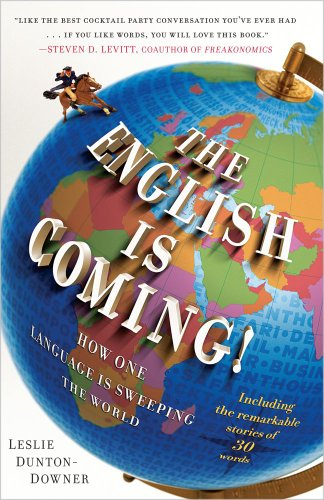 The English Is Coming!: How One Language Is Sweeping the World 9781439176658