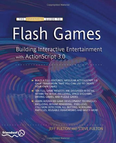 The Essential Guide to Flash Games: Building Interactive Entertainment with ActionScript 3.0 9781430226147