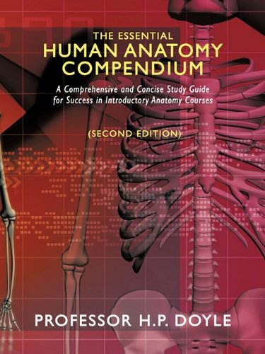The Essential Human Anatomy Compendium: A Comprehensive and Concise Study Guide for Success in Introductory Anatomy Courses 9781438986487