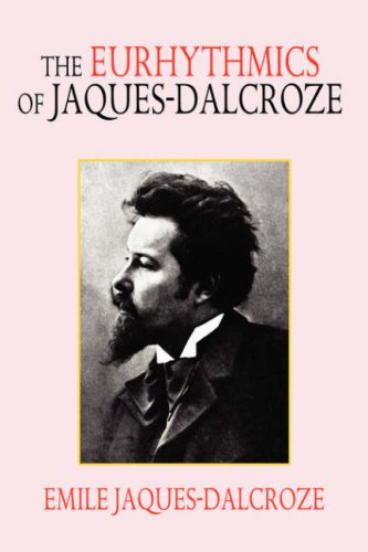 The Eurhythmics of Jaques-Dalcroze 9781434401137