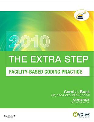 The Extra Step, Facility-Based Coding Practice 2010 Edition 9781437713657