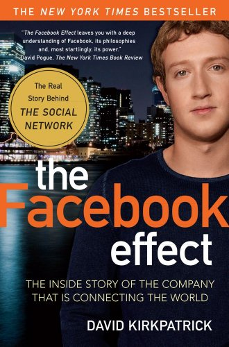 The Facebook Effect: The Inside Story of the Company That Is Connecting the World 9781439102121