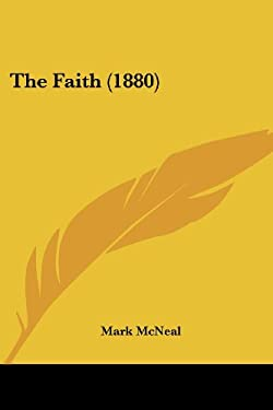 The Faith (1880) 9781437329636
