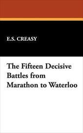 The Fifteen Decisive Battles from Marathon to Waterloo 6548961