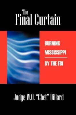 The Final Curtain: Burning Mississippi by the FBI 9781432704438