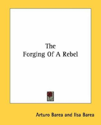 The Forging of a Rebel 9781432567040