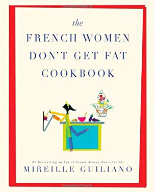 The French Women Don't Get Fat Cookbook 9781439148969