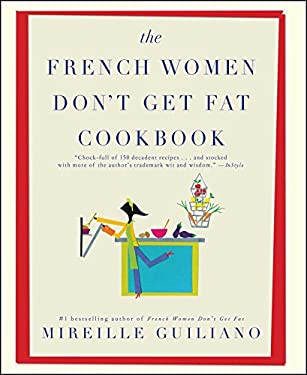 The French Women Don't Get Fat Cookbook 9781439148976