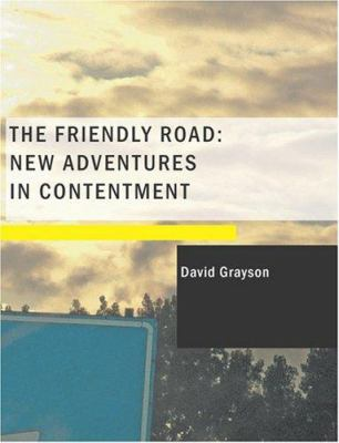 The Friendly Road: New Adventures in Contentment 9781434650443